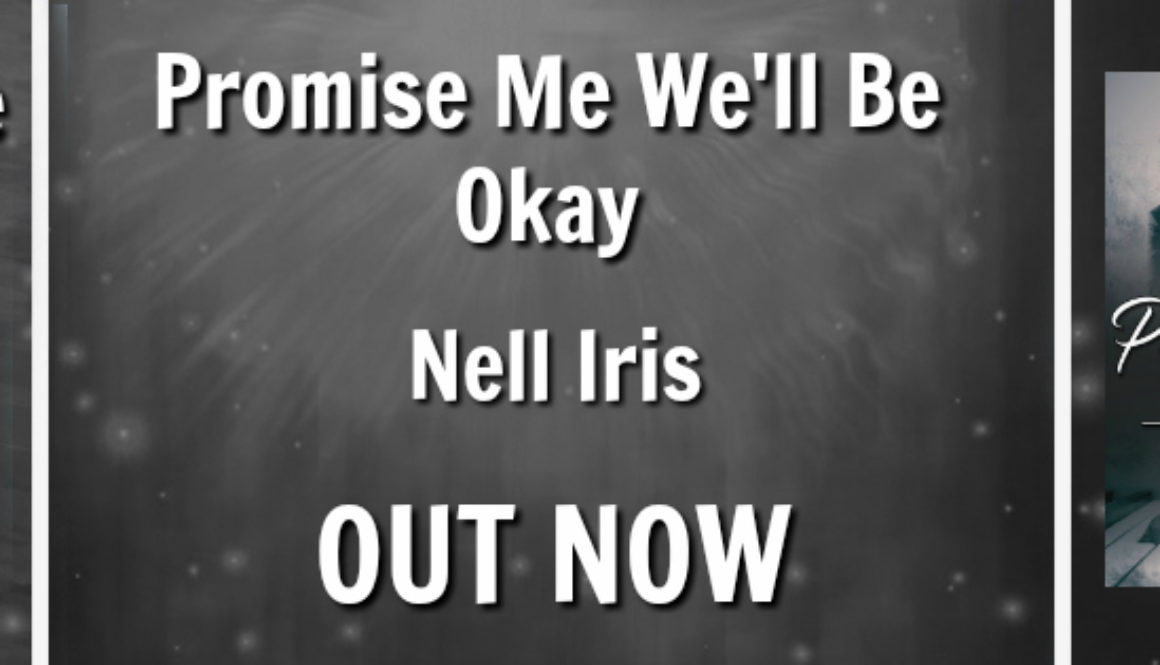 Nell Iris Promise Me We'll Be Okay