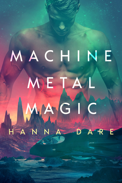 Machine Metal Magic Hanna Dare